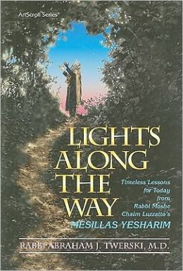 Lights along the Way - Mesillas Yesharim: Timeless Lessons for Today