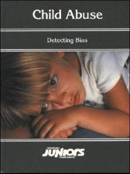 Child Abuse: Detecting Bias