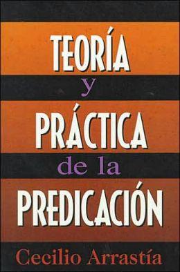 Teoria y practica de la predicacion