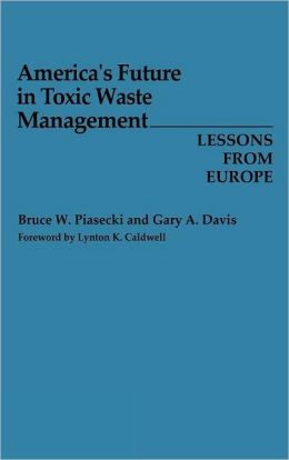 America's Future in Toxic Waste Management: Lessons from Europe