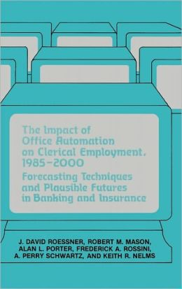 The Impact Of Office Automation On Clerical Employment, 1985-2000