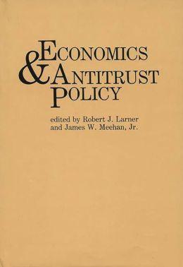 Economics And Antitrust Policy
