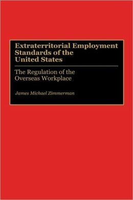 Extraterritorial Employment Standards Of The United States