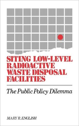 Siting Low-Level Radioactive Waste Disposal Facilities