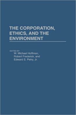Corporation, Ethics, And The Environment