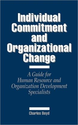Individual Commitment And Organizational Change