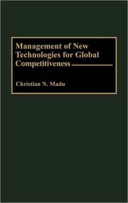 Management Of New Technologies For Global Competitiveness