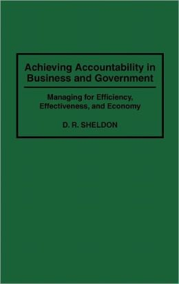 Achieving Accountability In Business And Government