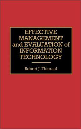 Effective Management And Evaluation Of Information Technology