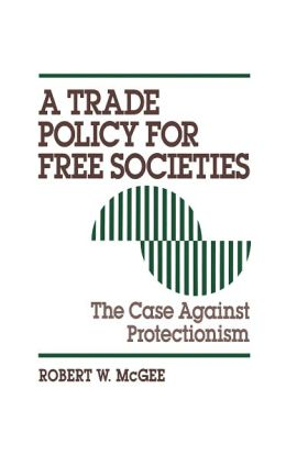 Trade Policy For Free Societies