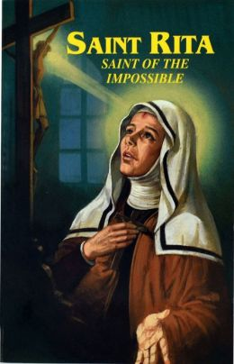 Saint Rita: Saint of the Impossible