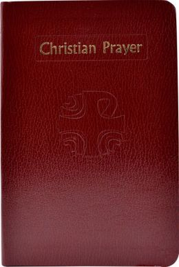 Christian Prayer: The Liturgy of the Hours