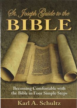 Saint Joseph Guide to the Bible: Becoming Comfortable with the Bible in Four Simple Steps