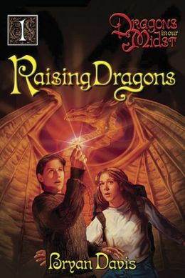 Raising Dragons (Dragons in Our Midst Series #1)