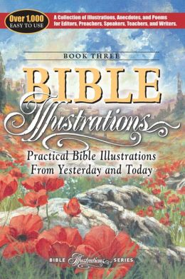 Practical Bible Illustrations: From Yesterday and Today