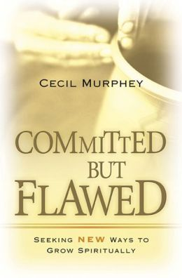 Committed but Flawed: Seeking Fresh Ways to Grow Spiritually