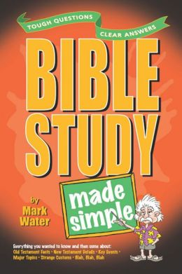 Bible Study Made Simple (Made Simple Series) Mark Water