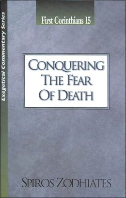 Conquering the Fear of Death: First Corinthians 15