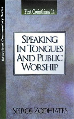 Speaking in Tongues and Public Worship: First Corinthians 14