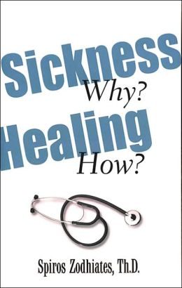 Sickness why? Healing How?