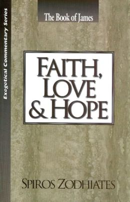 Faith, Love and Hope: The Book of James