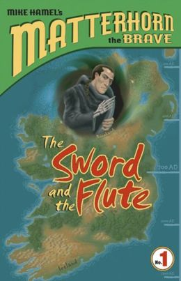 The Sword and the Flute: Matterhorn, the Brave Series