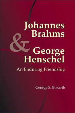 Johannes Brahms and George Henschel: An Enduring Friendship