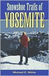 Snowshoe Trails of Yosemite