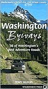 Washington Byways: 56 of Washington's Best Adventure Roads