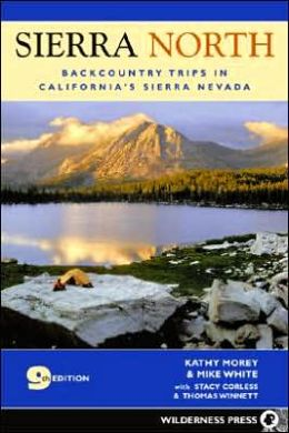 Sierra North: Backcountry Trips in California's Sierra Nevada