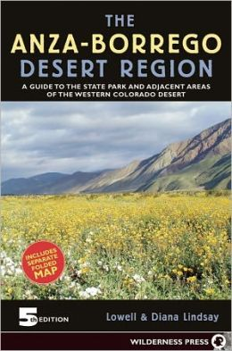 Anza-Borrego Desert Region: A Guide to the State Park and Adjacent Areas of the Western Colorado Desert