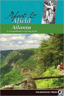 Afoot and Afield Atlanta: A Comprehensive Hiking Guide