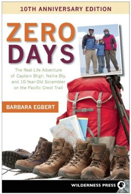 Zero Days: The Real Life Adventure of Captain Bligh, Nellie Bly, and 10-year-old Scrambler on the Pacific Crest