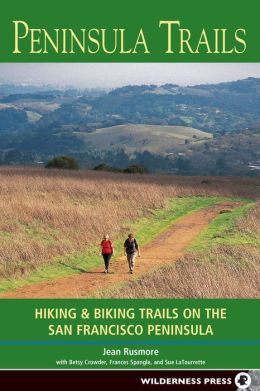 Peninsula Trails: Hiking and Biking Trails on the San Francisco Peninsula