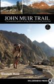Book Cover Image. Title: John Muir Trail:  The Essential Guide to Hiking America's Most Famous Trail, Author: Elizabeth Wenk