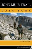 Book Cover Image. Title: John Muir Trail Data Book, Author: Elizabeth Wenk
