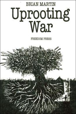 Uprooting War