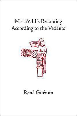Man And His Becoming According To The Vedanta