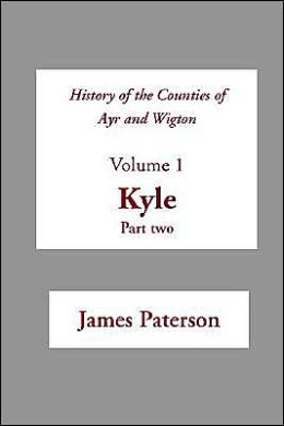 History Of The Counties Of Ayr And Wigton V1 Kyle Part 2