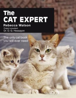 The Cat Expert: The Only Cat Book You Will Ever Need