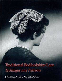 Traditional Bedfordshire Lace: Technique and Patterns