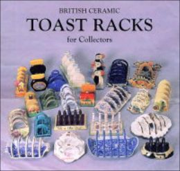 British Toast Racks for Collectors and the History of Toast