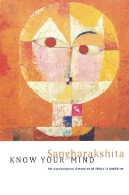Know Your Mind: The Psychological Dimension of Ethics in Buddhism