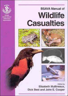 BSAVA Manual of Wildlife Casualties (BSAVA Manuals Series)