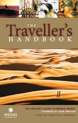The Traveller's Handbook: The Insider's Guide to World Travel