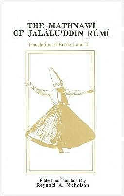 The Mathnawi of Jalalu'ddin Rumi: Translation of Books I & II
