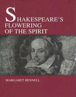 Shakespeares Flowering of the Spirit