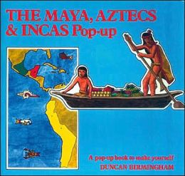 Maya, Aztecs and Incas Pop-UPA Pop-up Book to Make Yourself