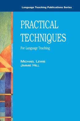 Practical Techniques: For Language Teaching