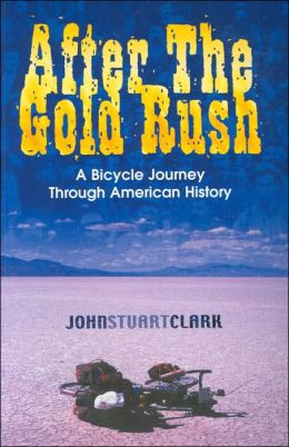 After the Gold Rush: A Bicycle Journey through America